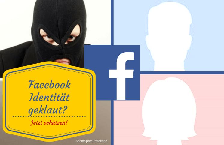 Facebook Identität geklaut - Identitätsdiebstahl auf Facebook - so schützt Du dich!