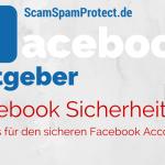 Facebook Sicherheit: 10 Tipps für den sicheren Facebook Account – So sicherst Du dein Facebook Profil vor unbefugten Zugriffen.